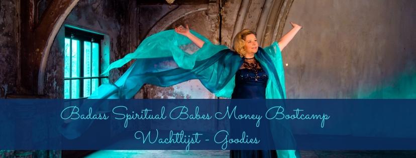 Badass Spiritual Babes Money BOOTCAMP – Wachtlijst – Goodies